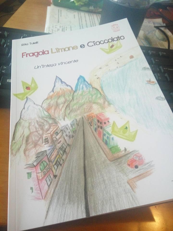 """""""Fragola, limone e cioccolato"""" il libro di Rita Tulelli"""