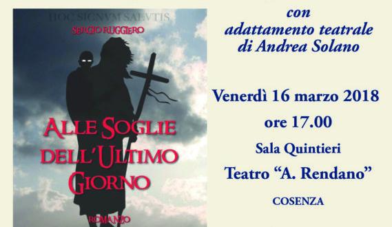 """Cosenza, al Rendano """"Alle soglie dell'ultimo giorno"""", di Sergio Ruggiero"""
